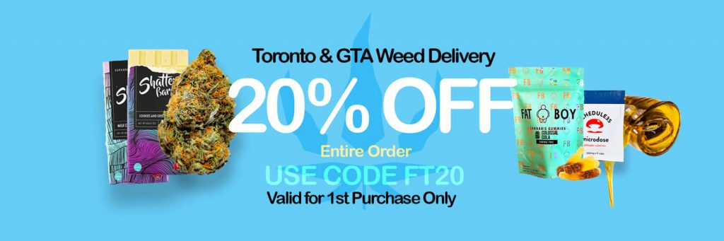 Weed Delivery Toronto - Signup for 20% off first order